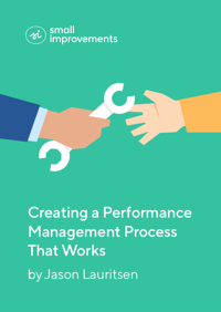 Creating a Performance Management Process That Works